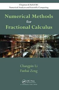 Numerical Methods for Fractional Calculus - Changpin Li,Fanhai Zeng - cover