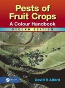Pests of Fruit Crops: A Colour Handbook, Second Edition - David V. Alford - cover