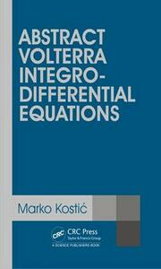 Abstract Volterra Integro-Differential Equations - cover