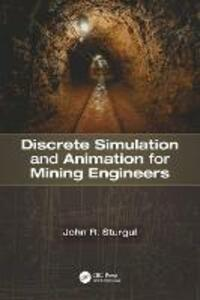Discrete Simulation and Animation for Mining Engineers - John R. Sturgul - cover