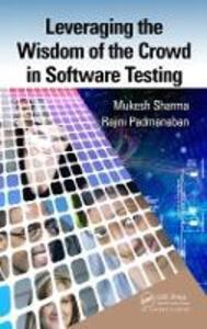 Leveraging the Wisdom of the Crowd in Software Testing - Mukesh Sharma,Rajini Padmanaban - cover