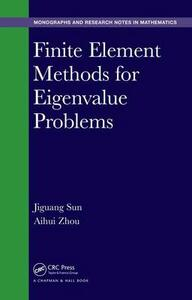 Finite Element Methods for Eigenvalue Problems - Jiguang Sun,Aihui Zhou - cover