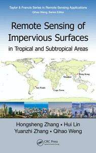 Remote Sensing of Impervious Surfaces in Tropical and Subtropical Areas - Hongsheng Zhang,Hui Lin,Yuanzhi Zhang - cover