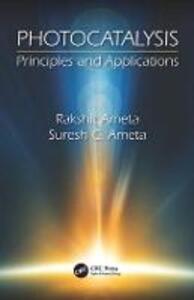 Photocatalysis: Principles and Applications - Rakshit Ameta,Suresh C. Ameta - cover