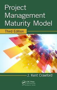 Project Management Maturity Model - J. Kent Crawford - cover