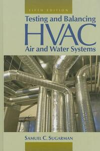 Testing and Balancing HVAC Air and Water Systems - Samuel C. Sugarman - cover
