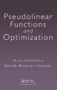 Pseudolinear Functions and Optimization - Shashi Kant Mishra,Balendu Bhooshan Upadhyay - cover