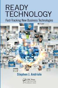 Ready Technology: Fast-Tracking New Business Technologies - Stephen J. Andriole - cover