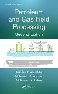Petroleum and Gas Field Processing - Hussein K. Abdel-Aal,Mohamed A. Aggour,Mohamed A. Fahim - cover