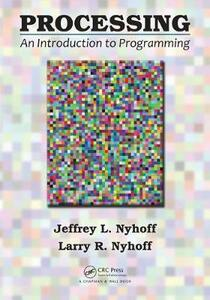 Processing: An Introduction to Programming - Jeffrey L. Nyhoff,Larry R. Nyhoff - cover