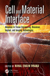 Cell and Material Interface: Advances in Tissue Engineering, Biosensor, Implant, and Imaging Technologies - cover