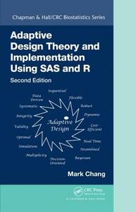 Adaptive Design Theory and Implementation Using SAS and R, Second Edition - Mark Chang - cover