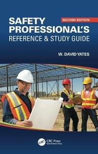 Safety Professional's Reference and Study Guide - W. David Yates - cover