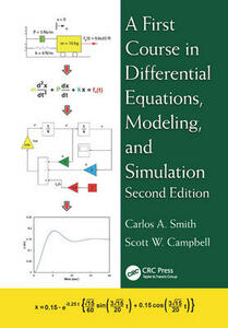 A First Course in Differential Equations, Modeling, and Simulation - Carlos A. Smith,Scott W. Campbell - cover