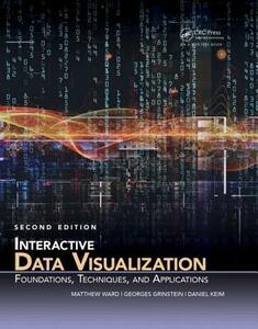 Interactive Data Visualization: Foundations, Techniques, and Applications, Second Edition - Matthew O. Ward,Georges G. Grinstein,Daniel Keim - cover
