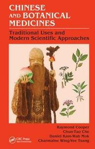 Chinese and Botanical Medicines: Traditional Uses and Modern Scientific Approaches - Raymond Cooper,Charmaine Tsang,Alwin Wong - cover