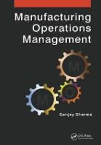 Manufacturing Operations Management - Sanjay Sharma - cover
