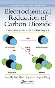 Electrochemical Reduction of Carbon Dioxide: Fundamentals and Technologies - cover