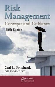 Risk Management: Concepts and Guidance, Fifth Edition - Carl L. Pritchard - cover
