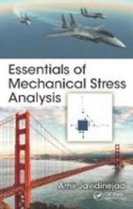 Essentials of Mechanical Stress Analysis - Amir Javidinejad - cover