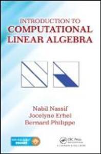Introduction to Computational Linear Algebra - Nabil Nassif,Jocelyne Erhel,Bernard Philippe - cover