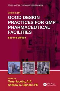 Good Design Practices for GMP Pharmaceutical Facilities, Second Edition - cover