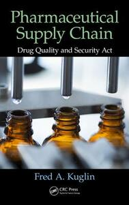 Pharmaceutical Supply Chain: Drug Quality and Security Act - Fred A. Kuglin - cover