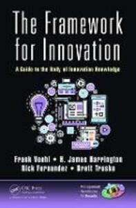 The Framework for Innovation: A Guide to the Body of Innovation Knowledge - H. James Harrington,Brett Trusko - cover
