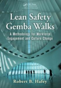Lean Safety Gemba Walks: A Methodology for Workforce Engagement and Culture Change - Robert B. Hafey - cover