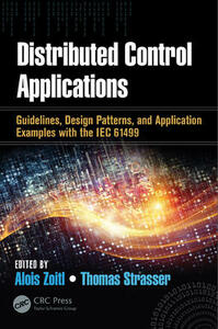 Distributed Control Applications: Guidelines, Design Patterns, and Application Examples with the IEC 61499 - cover
