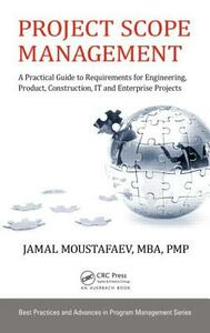 Project Scope Management: A Practical Guide to Requirements for Engineering, Product, Construction, IT and Enterprise Projects - Jamal Moustafaev - cover