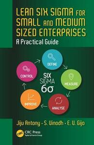 Lean Six Sigma for Small and Medium Sized Enterprises: A Practical Guide - Jiju Antony,S. Vinodh,E. V. Gijo - cover