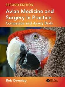 Avian Medicine and Surgery in Practice: Companion and Aviary Birds, Second Edition - Bob Doneley - cover