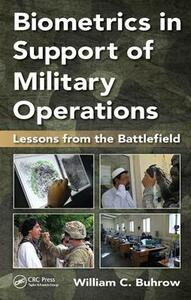 Biometrics in Support of Military Operations: Lessons from the Battlefield - William C. Buhrow - cover