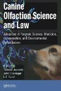 Canine Olfaction Science and Law: Advances in Forensic Science, Medicine, Conservation, and Environmental Remediation - cover