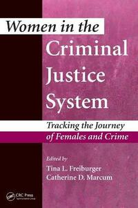 Women in the Criminal Justice System: Tracking the Journey of Females and Crime - cover