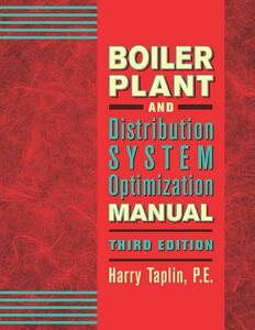 Boiler Plant and Distribution System Optimization Manual - Harry R. Taplin - cover