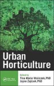 Urban Horticulture - Tina Marie Waliczek,Jayne M. Zajicek - cover