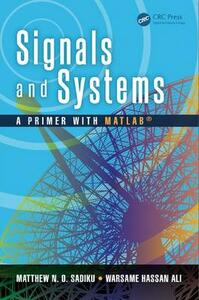 Signals and Systems: A Primer with MATLAB (R) - Matthew N. O. Sadiku,Warsame Hassan Ali - cover
