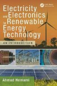 Electricity and Electronics for Renewable Energy Technology: An Introduction - Ahmad Hemami - cover