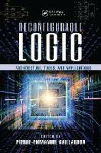 Reconfigurable Logic: Architecture, Tools, and Applications - cover