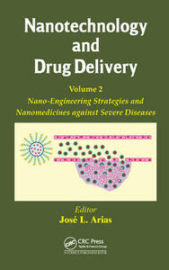 Nanotechnology and Drug Delivery, Volume Two: Nano-Engineering Strategies and Nanomedicines against Severe Diseases - cover