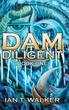 Dam Diligent: Book One