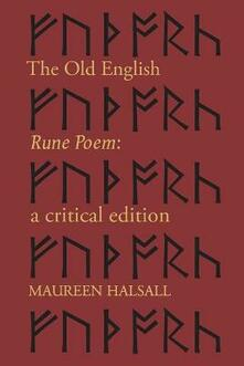 The Old English Rune Poem: A Critical Edition - Maureen Halsall - cover