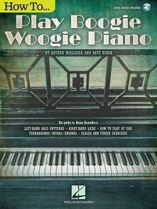 How to Play Boogie Woogie Piano - Arthur Migliazza,Dave Rubin - cover