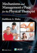 Mechanisms and Management of Pain for th