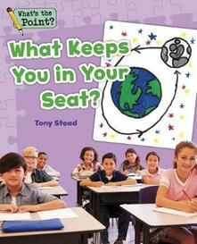 What Keeps You in Your Seat? - Capstone Classroom - cover