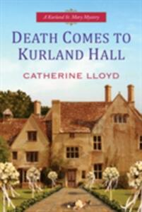Death Comes To Kurland Hall - Catherine Lloyd - cover
