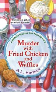 Murder with Fried Chicken and Waffles - A.L. Herbert - cover