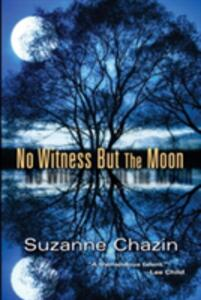 No Witness But The Moon - Suzanne Chazin - cover